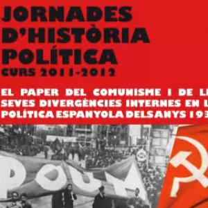 Jornades d´Història Política: el paper del comunisme i les seves divergències internes en la política espanyola dels anys 1930. Taula rodona.
