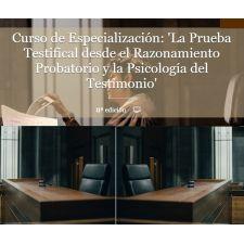 La prueba Testifical desde el Razonamiento Probatorio y la Psicología del Testimonio