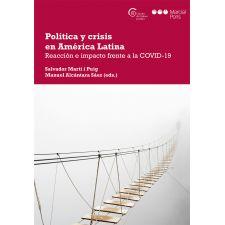 Política y crisis en América Latina: Reacción e impacto frente a la COVID-19.